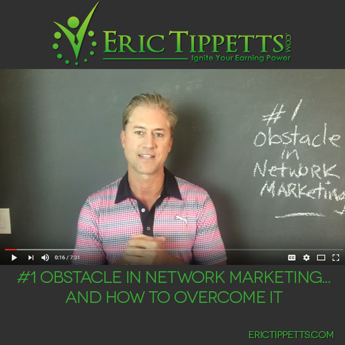 #1 Obstacle in Network Marketing…and How to Overcome It